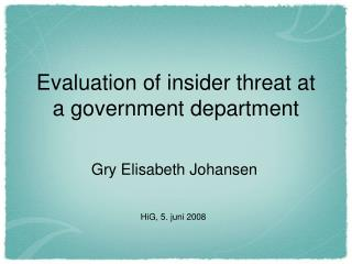 Evaluation of insider threat at a government department