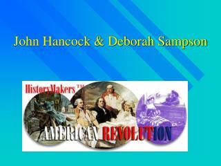 John Hancock & Deborah Sampson
