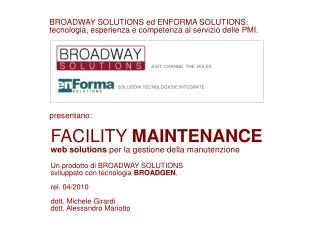 BROADWAY SOLUTIONS ed ENFORMA SOLUTIONS: