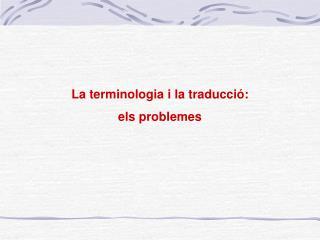 La terminologia i la traducció: els problemes