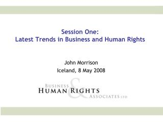 Session One:  Latest Trends in Business and Human Rights