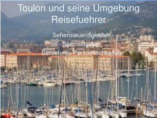 Toulon und seine Umgebung Reisefuehrer