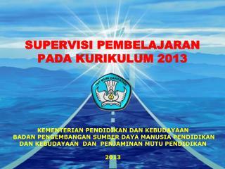 SUPERVISI PEMBELAJARAN  PADA KURIKULUM 2013