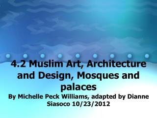 4.2 Muslim Art, Architecture and Design, Mosques and palaces