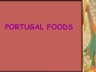 PORTUGAL FOODS