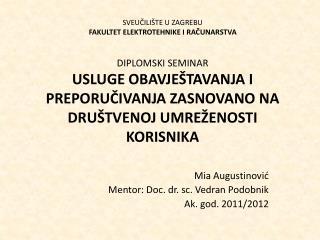 Mia Augustinovi? Mentor: Doc. dr. sc. Vedran Podobnik Ak. god. 2011/2012
