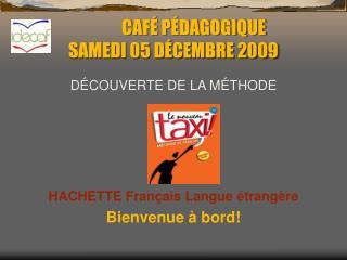 CAF �  P � DAGOGIQUE  SAMEDI 05 D � CEMBRE 2009