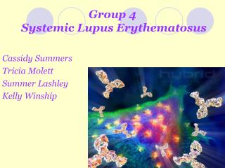 Group 4  Systemic Lupus Erythematosus
