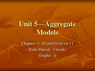 Unit 5�Aggregate Models