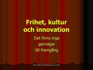 Frihet, kultur och innovation