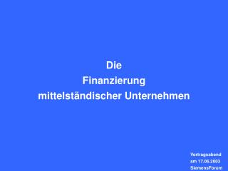 Die Finanzierung mittelst�ndischer Unternehmen