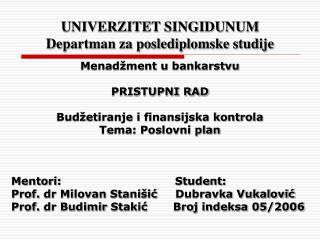 UNIVERZITET SINGIDUNUM Departman za poslediplomske studije