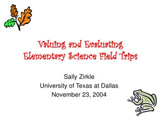Valuing and Evaluating Elementary Science Field Trips