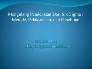 Disusun Oleh  : Diny Suryawati  (060669 )