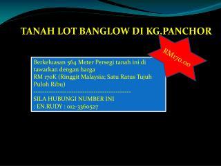 TANAH LOT BANGLOW DI KG.PANCHOR