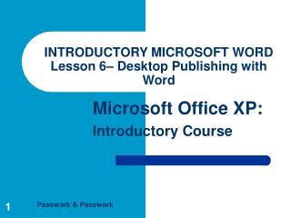 INTRODUCTORY MICROSOFT WORD Lesson 6  Desktop Publishing with Word