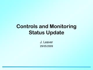 Controls and Monitoring Status Update