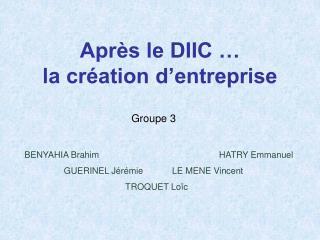 Après le DIIC …  la création d'entreprise