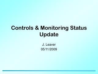 Controls & Monitoring Status Update