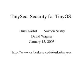 TinySec: Security for TinyOS