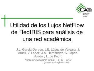 Utilidad de los flujos NetFlow de RedIRIS para análisis de una red académica