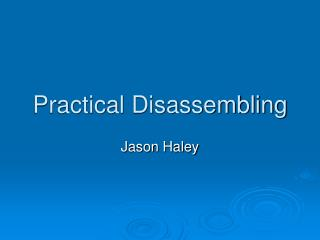 Practical Disassembling
