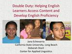 Double Duty: Helping English Learners Access Content and Develop English Proficiency