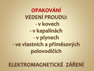 1. Čím je tvořen elektrický proud?   2. Čím je dána velikost elektrického proudu?
