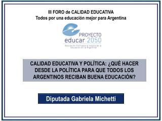 III FORO de CALIDAD EDUCATIVA Todos por una educación mejor para Argentina