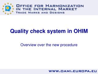 Quality check system in OHIM
