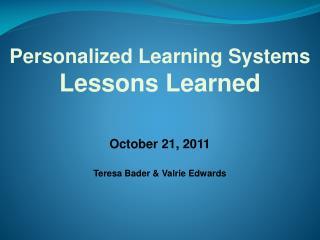 October 21, 2011 Teresa Bader & Valrie Edwards
