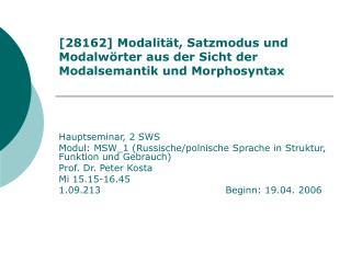 [28162] Modalit t, Satzmodus und Modalw rter aus der Sicht der Modalsemantik und Morphosyntax