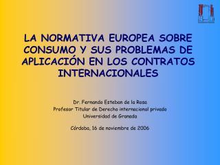 LA NORMATIVA EUROPEA SOBRE CONSUMO Y SUS PROBLEMAS DE APLICACIÓN EN LOS CONTRATOS INTERNACIONALES