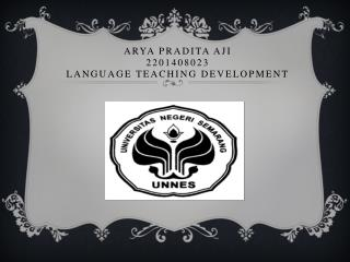 ARYA PRADITA AJI 2201408023 LANGUAGE TEACHING DEVELOPMENT