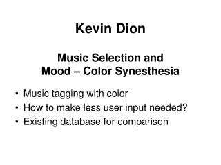 Kevin Dion Music Selection and  Mood – Color Synesthesia