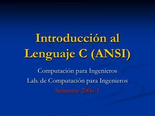Introducci�n al Lenguaje C (ANSI)