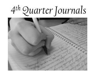 4 th  Quarter Journals