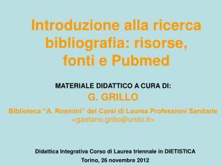 Introduzione alla ricerca bibliografia: risorse, fonti e Pubmed