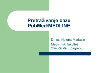 Pretra�ivanje baze PubMed/MEDLINE
