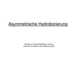 Asymmetrische Hydroborierung