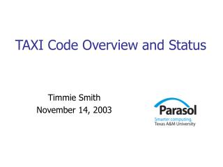 TAXI Code Overview and Status
