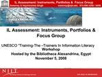 IL Assessment: Instruments, Portfolios  Focus Group  UNESCO  Training-The  Trainers In Information Literacy Workshop Hos