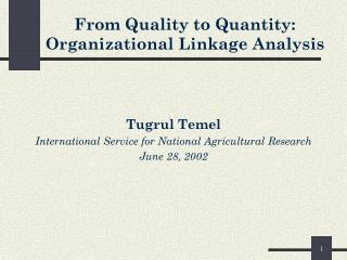 From Quality to Quantity: Organizational Linkage Analysis