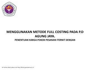 MENGGUNAKAN METODE FULL COSTING PADA P.D AGUNG JAYA. PENENTUAN HARGA POKOK PESANAN ITERNIT DENGAN