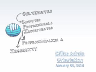 Office Admin Orientation January 30, 2014