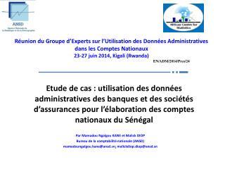 Par Mamadou Ngalgou KANE et Malick DIOP Bureau de la comptabilité nationale (ANSD)