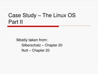 Case Study – The Linux OS Part II