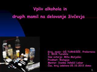 Vpliv alkohola in  drugih mamil na delovanje živčevja
