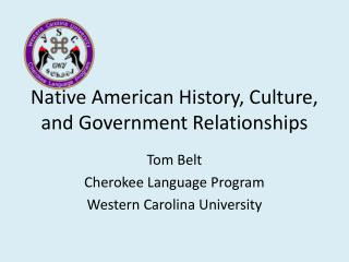 Native American History, Culture, and Government Relationships