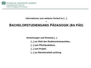 Informationen zum weiteren Verlauf im […] -  B ACHELORSTUDIENGANG  P ÄDAGOGIK (BA PÄD)